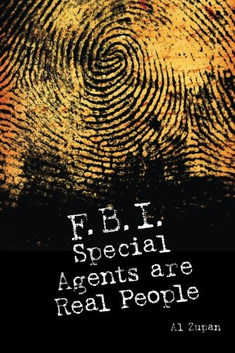 9780615971735: FBI Special Agents Are Real People: True Stories From Everyday Life Of FBI Special Agents