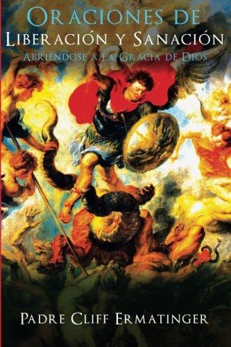 9780615971780: Oraciones de Liberacion y Sanacion: Abriendose a la Accion de la Gracia