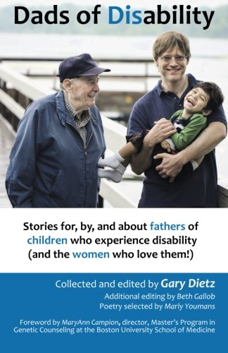 9780615971865: Dads of Disability: Stories for, by, and about fathers of children who experience disability (and the women who love them)