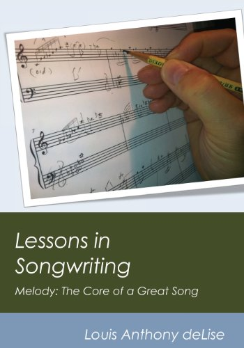 9780615972305: Lessons in Songwriting: Melody: The Core of a Great Song