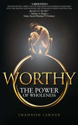 9780615972695: Worthy: The POWER of Wholeness