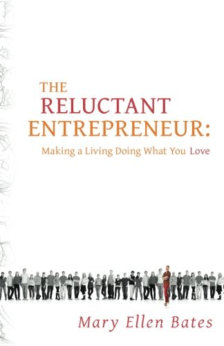 9780615975955: The Reluctant Entrepreneur: Making a Living Doing What You Love