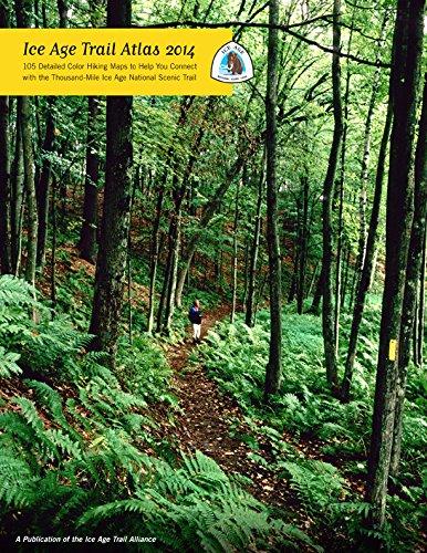 Ice Age Trail Atlas 2014: Ice Age Trail Alliance