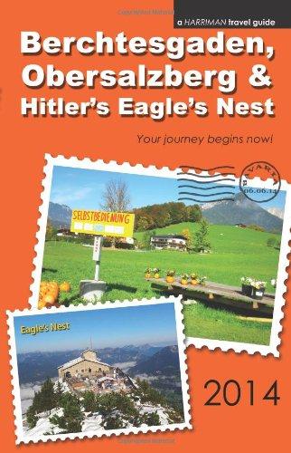 9780615977263: Berchtesgaden, Obersalzberg & Hitler's Eagle's Nest - 2014 edition