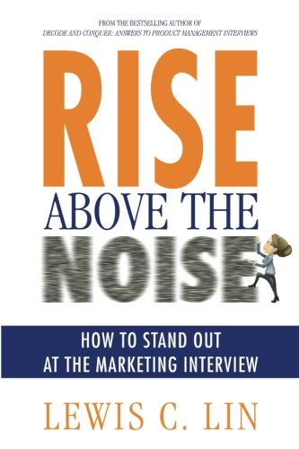 9780615978420: Rise Above the Noise: How to Stand Out at the Marketing Interview