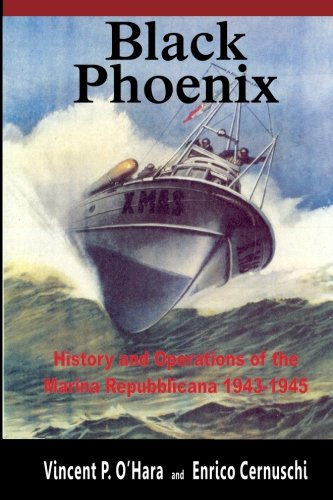 9780615978611: Black Phoenix: History and Operations of the Marina Repubblicana 1943-1945