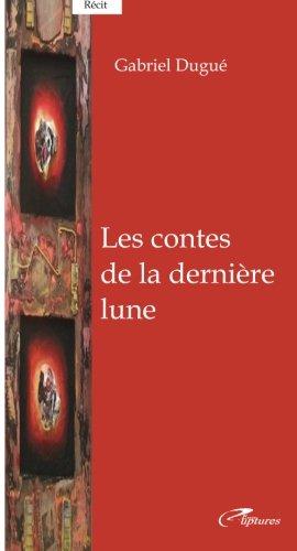 9780615978758: Les contes de la derniere lune (French Edition)