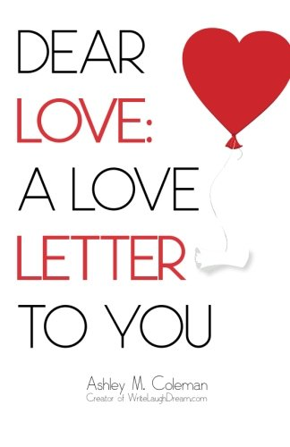 9780615978864: Dear Love: A love letter to you