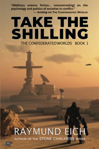 9780615979465: Take the Shilling (The Confederated Worlds) (Volume 1)