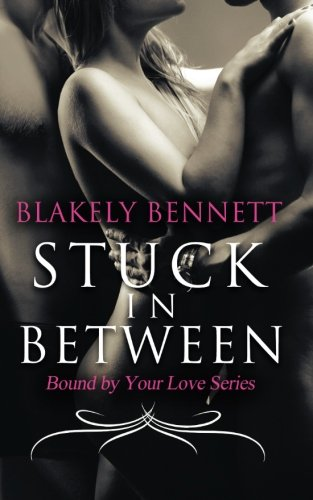 9780615980379: Stuck in Between (Bound by Your Love) (Volume 1)