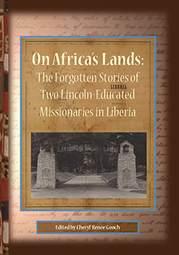9780615980904: On Africa's Lands: The Forgotten Stories of Two Lincoln-Educated Missionaries in Liberia