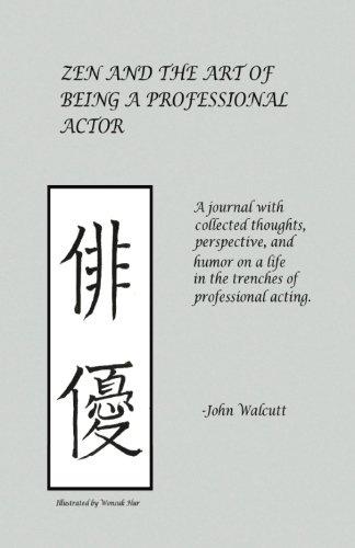 Zen and the Art of Being a Professional Actor: Mr John Walcutt