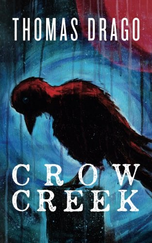 Crow Creek: Drago, Thomas