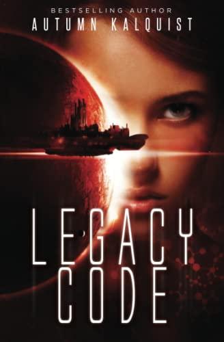 9780615982793: Legacy Code (Legacy Code Saga) (Volume 1)