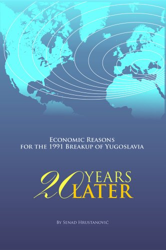 9780615983073: Economic Reasons for the 1991 Breakup of Yugoslavia: 20 YEARS LATER