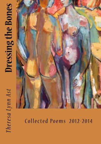 9780615983417: Dressing the Bones: Poems 2010-2014