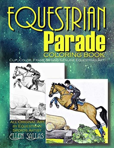Equestrian Parade: A Special Coloring Book for Horse Lovers: Ellen Sallas