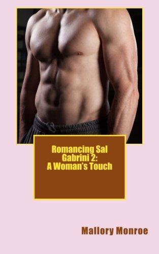 Romancing Sal Gabrini 2: A Woman's Touch: Monroe, Mallory