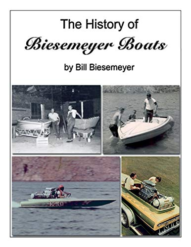 9780615985756: The History of Biesemeyer Boats: By Bill Biesemeyer