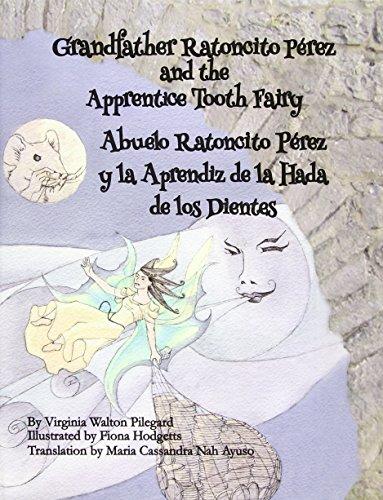 9780615985909: Grandfather Ratoncito Perez and the Apprentice Tooth Fairy: Abuelo Ratoncito Perez y La Aprendiz de Los Dientes
