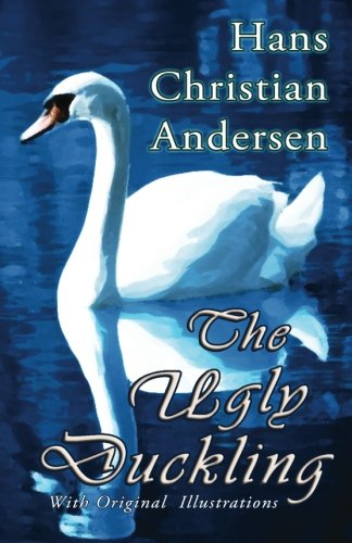 The Ugly Duckling (with Original Illustrations) (Paperback): Hans Christian Andersen