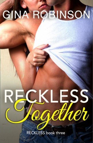 9780615986470: Reckless Together: A Contemporary New Adult College Romance: 3 (The Reckless Series)