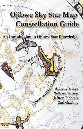 9780615986784: Ojibwe Sky Star Map - Constellation Guidebook: An Introduction to Ojibwe Star Knowledge
