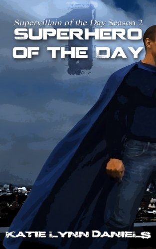 Superhero of the Day (Supervillain of the Day): Daniels, Katie Lynn