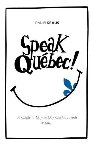 Speak Quebec! (Paperback): Daniel J Kraus