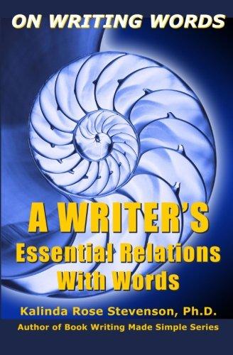 On Writing Words: A Writer s Essential: Kalinda Rose Stevenson