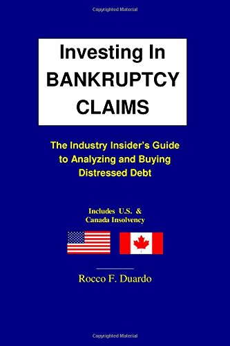 9780615988566: Investing In Bankruptcy Claims - The Industry Insider's Guide to Analyzing and Buying Distressed Debt