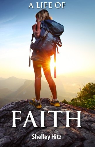9780615989693: A Life of Faith: 21 Days to Overcoming Fear and Doubt