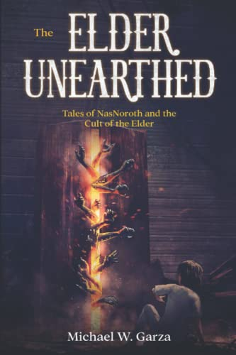 9780615989990: The Elder Unearthed: Tales of NasNoroth and the Cult of the Elder