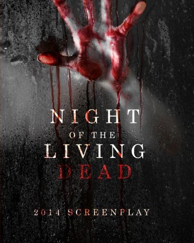 Night of the Living Dead: 2014 Screenplay: Jimmy Edmonds