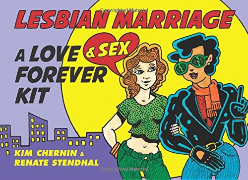 9780615992365: Lesbian Marriage: A Love & Sex Forever Kit
