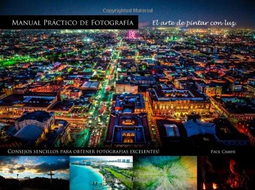 9780615992662: Manual practicó de fotografía: El arte de pintar con luz