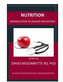 Nutrition: Introduction to Disease Prevention: David Bissonnette RD, PhD