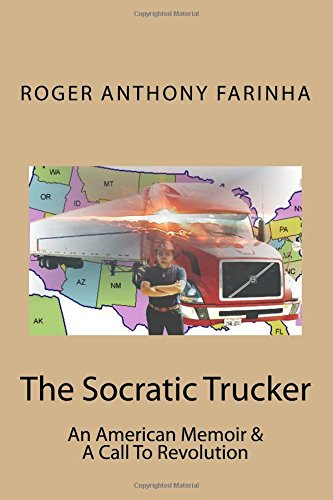 9780615993867: The Socratic Trucker: An American Memoir & A Call To Revolution