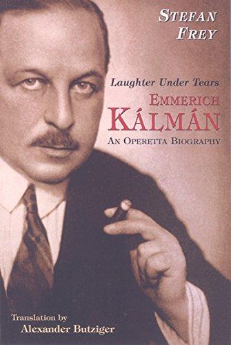 9780615995250: Laughter Under Tears: Emmerich Kálmán--An Operetta Biography