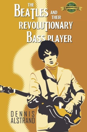 9780615995342: The Beatles and their Revolutionary Bass Player