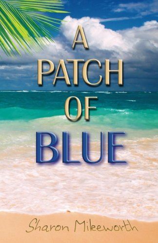 9780615996554: A Patch Of Blue