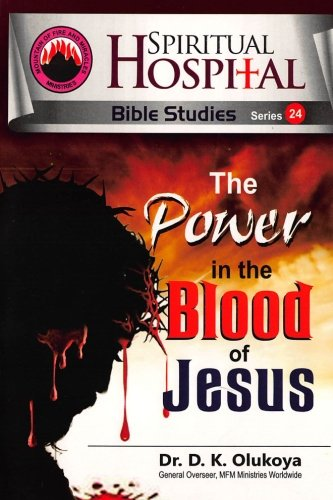9780615997100: Spiritual Hospital Bible Studies 24 The Power in the Blood of Jesus