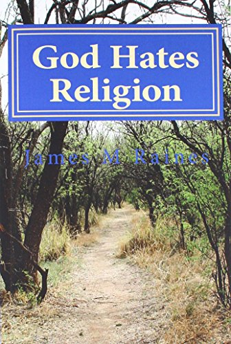 9780615997124: God Hates Religion: and Some Day will do away with them all