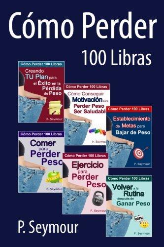 9780615997605: Como Perder 100 libras - Grupo de 6 Libros