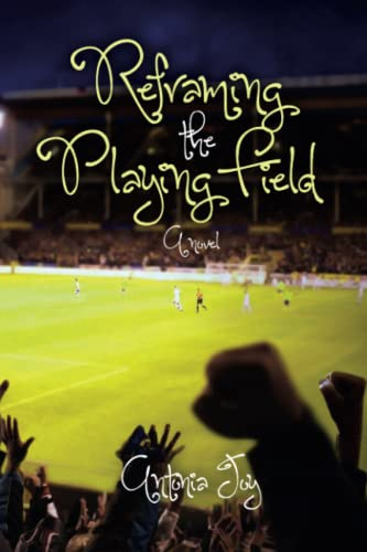 9780615997643: Reframing the Playing Field: a novel