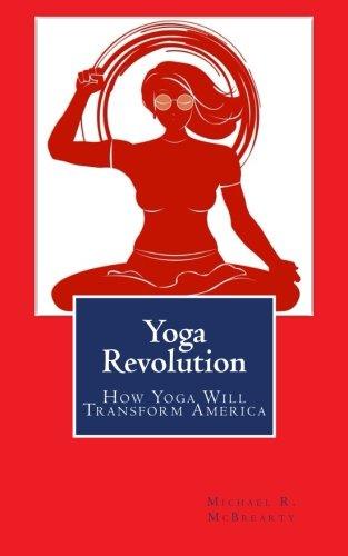 9780615998091: Yoga Revolution: How Yoga Will Transform America