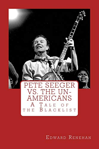 9780615998138: Pete Seeger vs. The Un-Americans: A Tale of the Blacklist