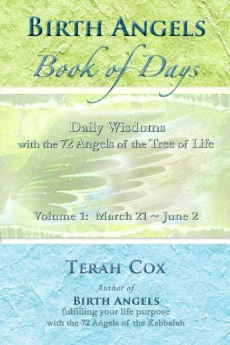 9780615998213: BIRTH ANGELS BOOK OF DAYS - Volume 1: Daily Wisdoms with the 72 Angels of the Tree of Life