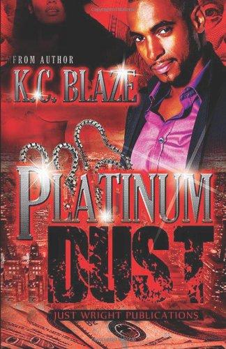 Platinum Dust: Blaze, K.C.
