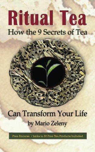Ritual Tea: How the 9 Secrets of Tea Can Transform Your Life: Zeleny, Mario